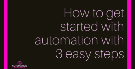 How to get started with automation with 3 easy steps