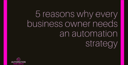 5 reasons why every business owner needs an automation strategy