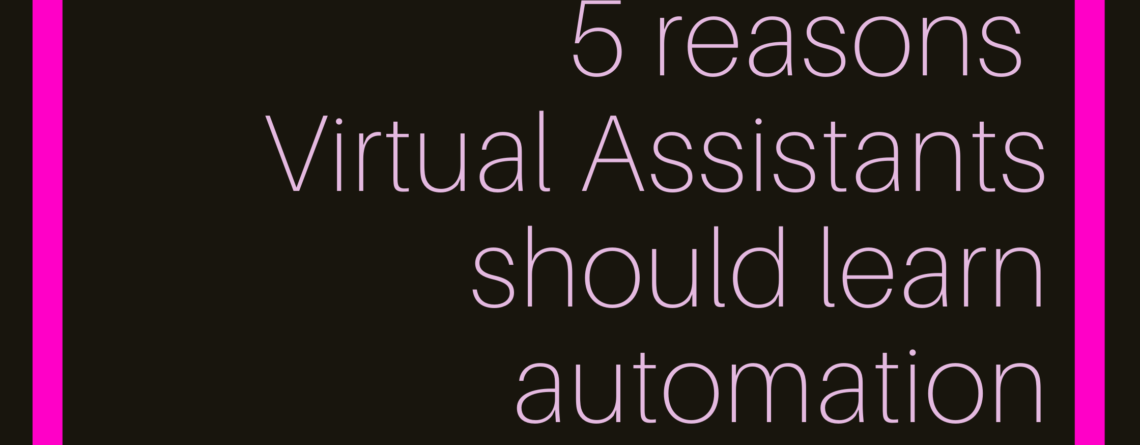 5 reasons Virtual Assistants should use automation